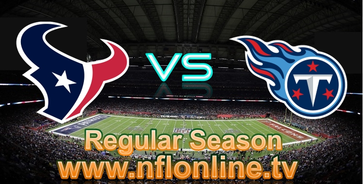 Texans VS Titans live streaming 2018
