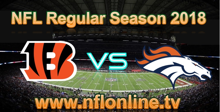 Bengals VS Broncos Live Streaming