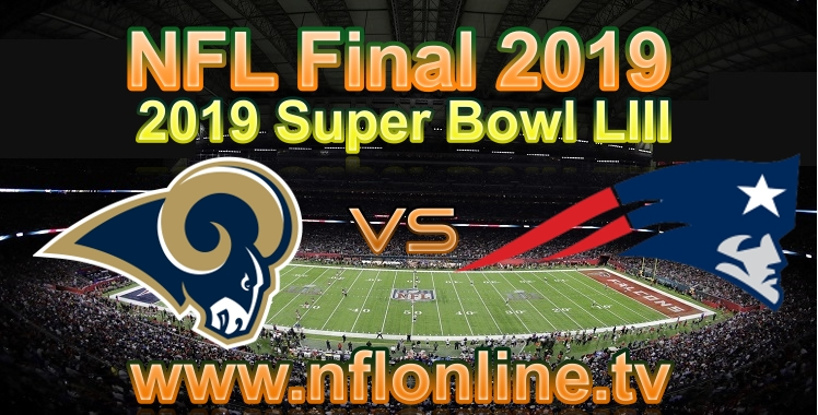 Rams VS Patriots Super Bowl LIII Live