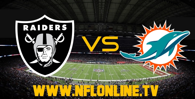 oakland-raiders-vs-miami-dolphins-live-stream