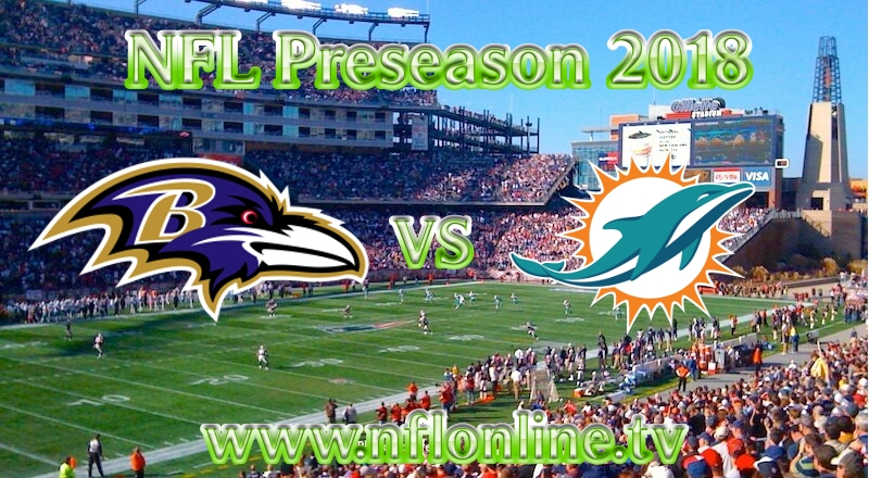 Watch Ravens vs Dolphins NFL 2018 Live