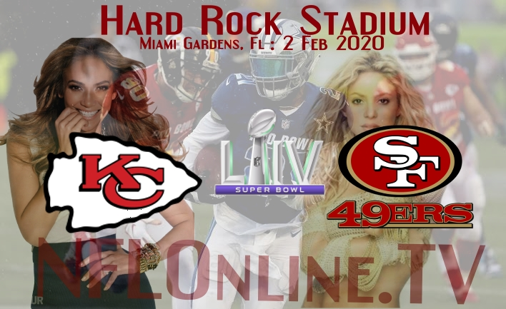 Super Bowl 2020 Stream: Kansas City Chiefs VS San Francisco 49ers Live Online