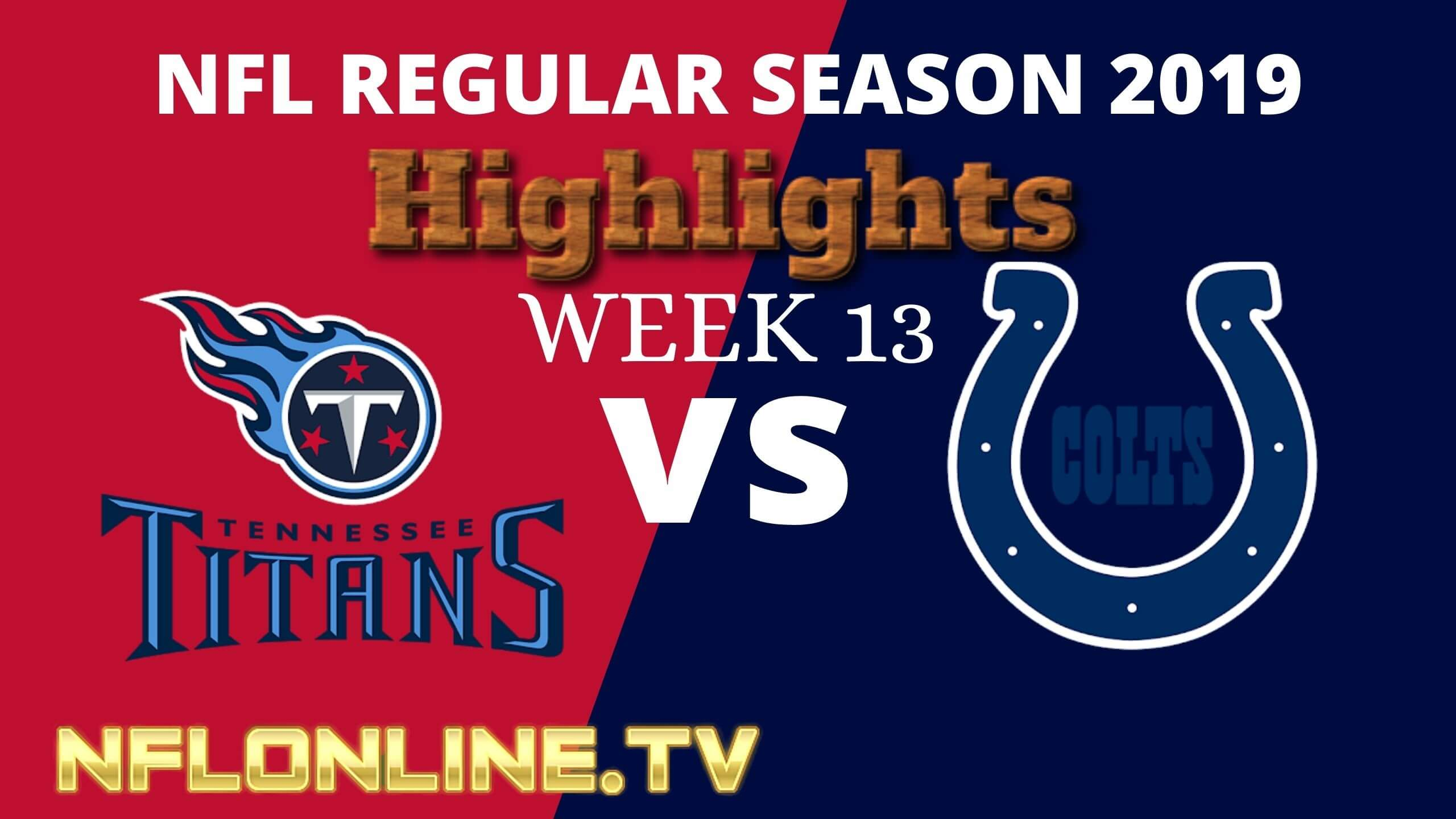 Tennessee Titans Vs Indianapolis Colts Kick Off Week 13 Highlights 2019