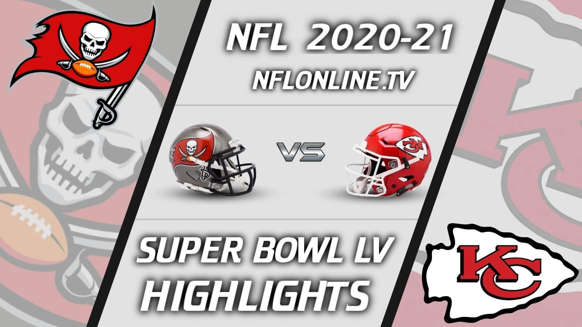 Buccaneers Vs Chiefs Highlights 2021 Super Bowl LV