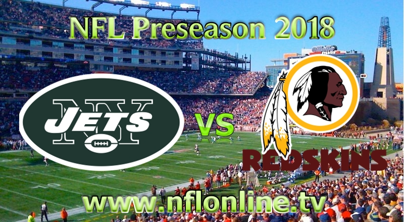 2018 Jets vs Redskins NFL Stream