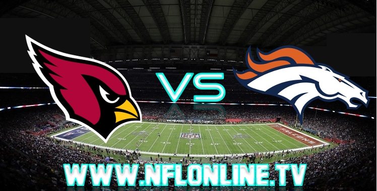 Cardinals VS Broncos Live stream