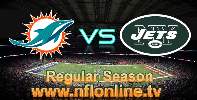 Dolphins VS Jets Live stream NFL
