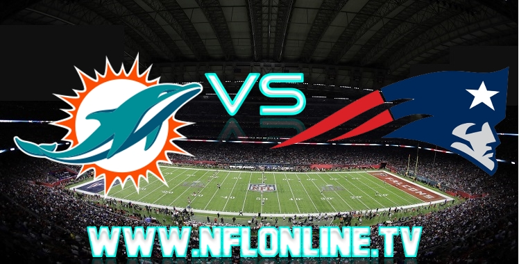 Dolphins VS Patriots Live streaming