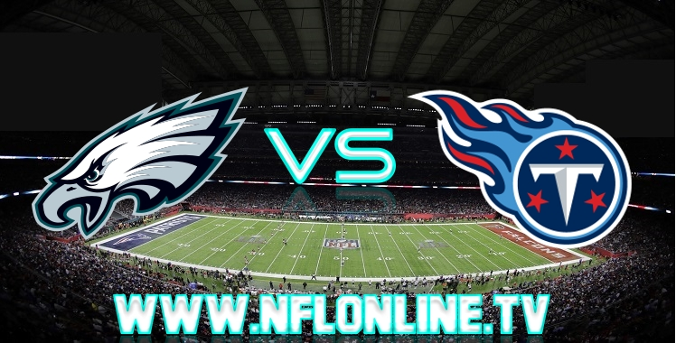 live-stream-philadelphia-eagles-vs-titans