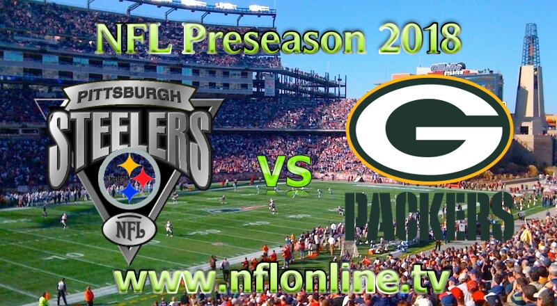 Watch Steelers vs Packers 2018 NFL Live