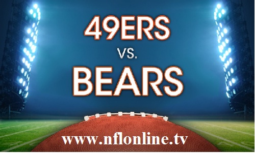 Chicago Bears vs San Francisco 49ers live