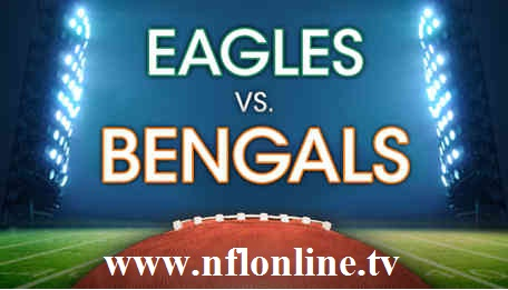 Eagles vs Bengals live online