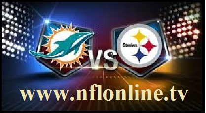 Miami Dolphins vs Pittsburgh Steelers Live
